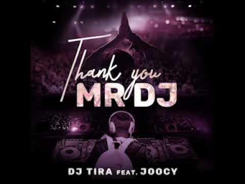 Dj Tira Feat Joocy Thank You Mr Dj Official Audio