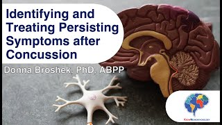 Identifying and Treating Persisting Symptoms after Concussion