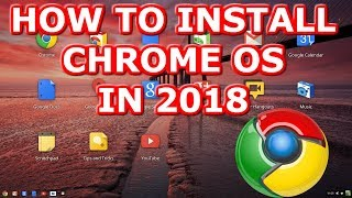 Chrome OS 2018 How to Download and Install Tutorial