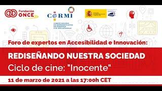 Foro de Expertos en Accesibilidad e Innovación. Ciclo de Cine : 'Inocente'
