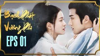 BẠCH PHÁT VƯƠNG PHI - TẬP 1 [FULL HD]   Phim Cổ Trang Hay Nhất   Phim Mới 2019