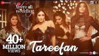 Tareefan Full Reprise Ft Lisa Mishra   Veere Di Wedding   QARAN   Kareena, Sonam, Swara & Shikha