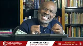 Bishop Noel Jones - Noon Day Bible Study - November 18, 2020