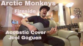 Fireside (Arctic Monkeys) acoustic cover by Joel Goguen