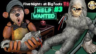 FIVE NIGHTS at FREDDY'S!  FNAF Help Wanted Parts & Service   Finding BigFoot Glitch (FGTEEV VR)