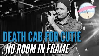 Death Cab For Cutie - No Room In Frame (Live at the Edge)