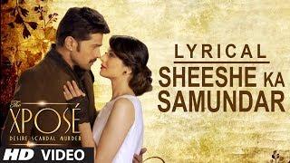 Sheeshe Ka Samundar | Full Song with Lyrics | Ankit Tiwari