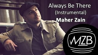Maher Zain - Always Be There (Instrumental) | Audio