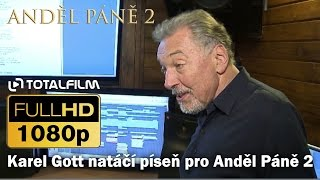 """Anděl Páně 2 (2016) nahrávání písně """"ANDĚLSKÁ"""" s Karlem Gottem"""