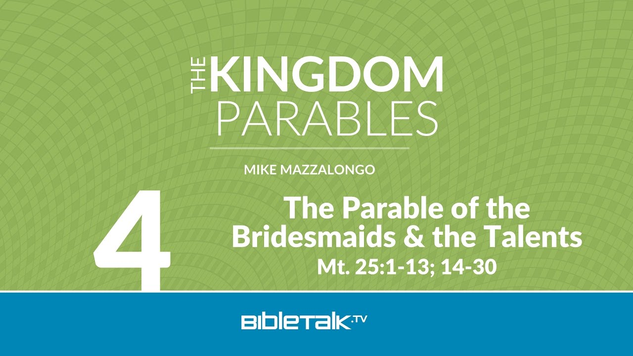 4. Parable of the Bridesmaids and Talents