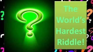World's Hardest Riddle