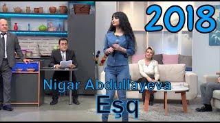 Nigar Abdullayeva - Eşq (2018)