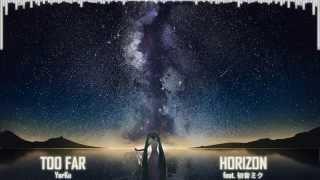 【初音ミク - Hatsune Miku Append】Too Far Horizon【Original】