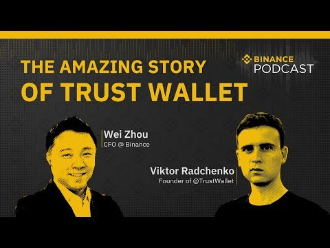 #Binance Podcast Episode 13 - The Amazing Story of Trust Wallet