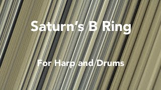 Saturn's B Ring, for Harp and Drums (Excerpt)