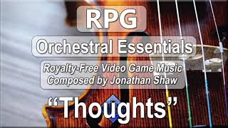 "Free Video Game Music - ""Thoughts"" (RPG Orchestral Essentials)"