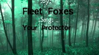 Fleet Foxes-Your Protector Lyrics