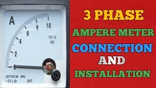 3 PHASE AMMETER CONNECTION AND INSTALLATION