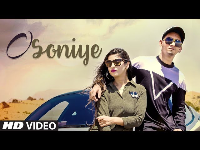 O Soniye Full Video Song HD | RC, Saarvi | Latest Punjabi Songs 2018