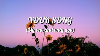 YOUR SONG(My One And Only You)(Aesthetic lyric video)
