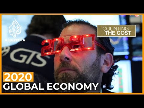 What to expect for the global economy in 2020 | Counting the Cost