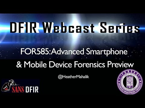 SANS DFIR Webcast - FOR585 Advanced Smartphone and Mobile ...