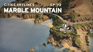 Californian Coastline | Cities Skylines: Marble Mountain 72 | ft. Citywokcitywall
