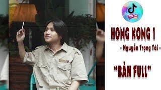 Hong Kong 1 (Bản full ) - Nguyễn Trọng Tài