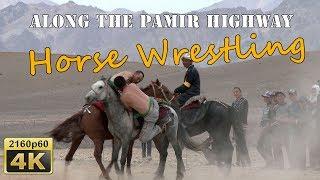 Murghab Horse Festival, Horse Wrestling - Tajikistan 4K Travel Channel