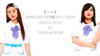 【Tagalog Cover】JIWARU DAYS ジワるDAYS / AKB48