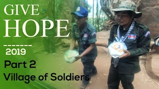 SIEM REAP CAMBODIA | GIVE HOPE 2019 | VILLAGE OF SOLIDERS | INSPIRATIONAL VIDEO