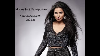 Anush Petrosyan - Anhnare (NEW 2018 Official Video)