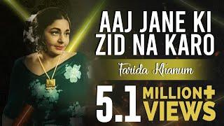 Farida Khanum Ghazals | Aaj Jane Ki Zid Na Karo | Farida Khanum In Concert