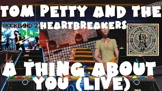 Tom Petty and the Heartbreakers - A Thing About You (Live) - Rock Band 2 DLC FB (November 24th,2009)