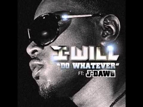 "I-WILL feat J-Dawg ""Do Whatever"""