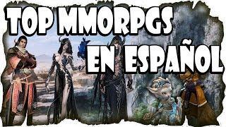 Lista Top Mejores MMOrpg en Español jugables en 2017-2018 | Lista actualizada 2017-2018