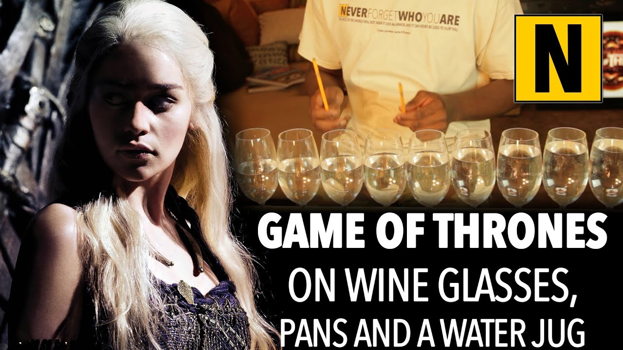 Listen To The Game Of Thrones Theme Played On Wine Glasses
