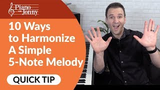 10 Ways You Can Harmonize A Simple 5 Note Melody! Piano Quick Tip by Jonny May
