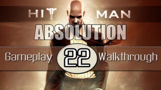 Hitman Absolution Gameplay Walkthrough - Part 22 - Welcome To Hope
