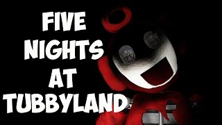 PO, TINKY WINKY, LAA LAA & DIPSY ARE OUT TO GET ME!! | FIVE NIGHTS AT TUBBYLAND - NIGHT 1 & 2 FNATL