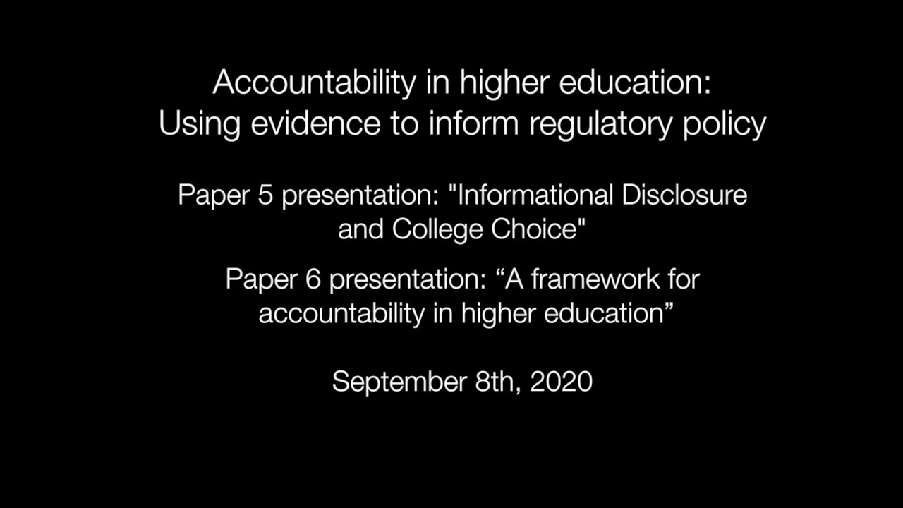 "Paper 5 presentation: ""Informational Disclosure and College Choice"" & Paper 6 presentation: ""A framework for accountability in higher education"""