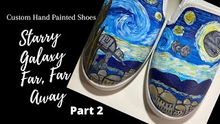 Custom Hand Painted Shoes Starry Galaxy Far, Far Away- Part 2- Acrylic- Time Lapse
