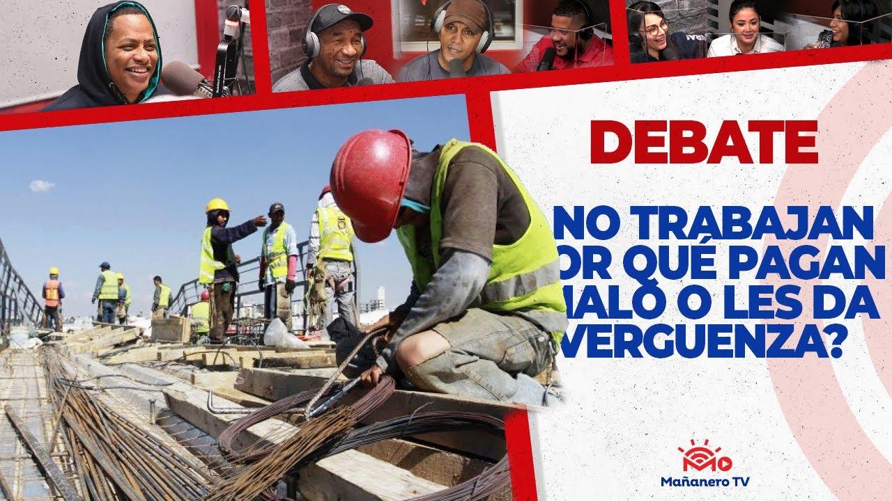 Hay trabajos que el dominicano no hace por vergüenza o por poco dinero? – El Debate
