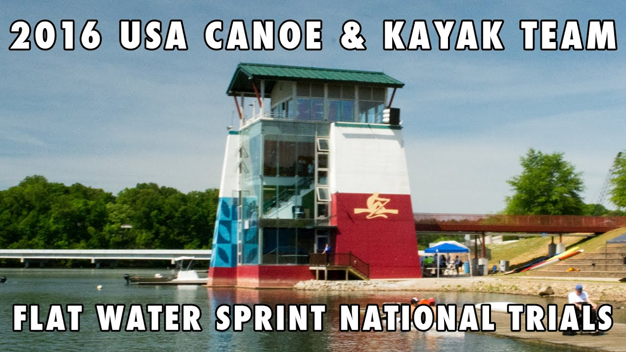U.S.A. Canoe and Kayak Team - Flatwater Sprint National Trials