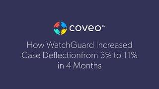 Regardez cette entrevue de quatreminutes pour apprendre de quelle façon WatchGuard a fait passer le taux de déviation sur son site libre-service de 3% à 11% en quelques mois seulement en utilisant Coveo pour Salesforce.