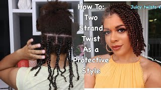 How To Twists Natural Hair Properly As A Protective Style | JUICY TWISTS - No Added Hair Needed!