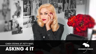 Gwen Stefani - Asking 4 It (ft. Fetty Wap) (Instrumental Remake) + Lyrics