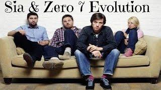 Sia & Zero7 Evolution 2001 - 2006