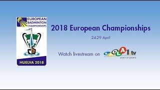 Adcock / Adcock vs Christiansen / Pedersen (XD, Final) - European C'ships 2018