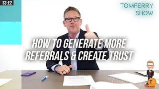 5 Proven Strategies that Generate MORE Referrals & More Business! | #TomFerryShow S3:E2